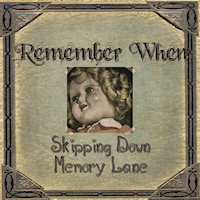 Remember Whenning - a special type of nostalgia